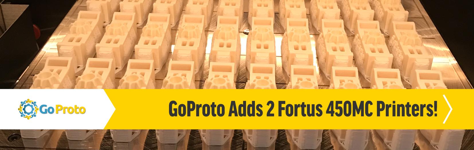 GoProto Adds 2 Fortus 450MC Printers!